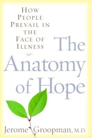 The Anatomy of Hope: How People Prevail in the Face of Illness