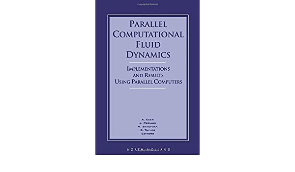 Parallel Computational Fluid Dynamics: Implementations and Results