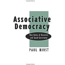 Associative Democracy: New Forms of Economic and Social Governance (New Forms of Ecnoomic and Social Governance)