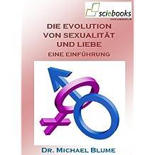 Die Evolution von Sexualität und Liebe (sciebooks 4)