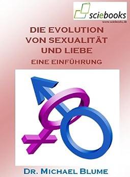 Die Evolution von Sexualität und Liebe (sciebooks 4) von [Blume, Michael]
