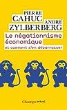 Le négationnisme économique : Et comment s'en débarrasser