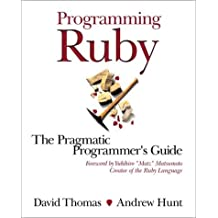 Programming Ruby: A Pragmatic Programmer's Guide by David Thomas (2000-12-15)