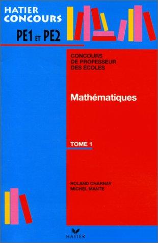 Concours de professeur des écoles : Mathématiques, tome 1
