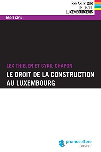 Le droit de la construction au Luxembourg (Regards sur le droit luxembourgeois)