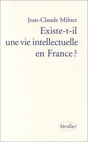 Existe-t-il une vie intellectuelle en France ? par Jean-Claude Milner