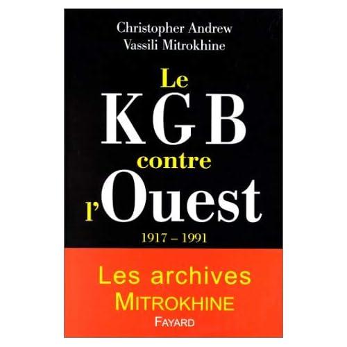 Le KGB contre l'Ouest : 1917-1991 by Vassili Christopher ; Mitro-Khine Andrew(2000-10-01)