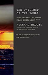 Twilight of the Bombs: Recent Challenges, New Dangers, and the Prospects for a World Without Nuclear Weapons (Vintage)