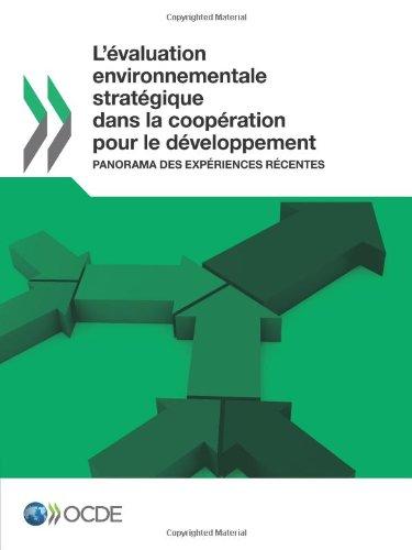 L'évaluation environnementale stratégique dans la coopération pour le développement : Panorama des expériences récentes par OECD Organisation for Economic Co-operation and Development
