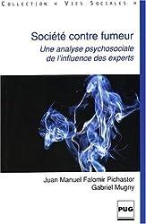 Société contre fumeurs : Une analyse psychosociale de l'influence des experts de Juan Manuel Falomir-Pichastor (10 février 2004) Broché