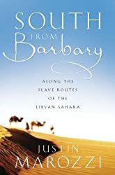 South From Barbary: Along the Slave Routes of the Libyan Sahara by Justin Marozzi (2002-05-01)