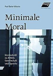 Minimale Moral: Streitschrift zu Politik, Gesellschaft und Sprache