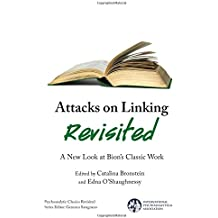 Attacks on Linking Revisited: A New Look at Bion's Classic Work (International Psychoanalytical Association Psychoanalytic Id)