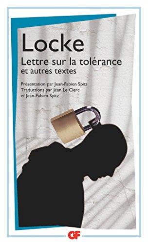 Lettre sur la tolérance : Précédé de Essai sur la tolérance (1667) et de Sur la différence entre pouvoir ecclésiastique et pouvoir civil (1674) par LOCKE