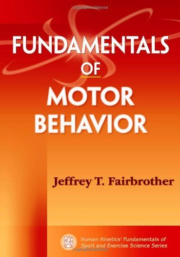 Fundamentals of Motor Behaviour (Human Kinetics' Fundamentals of Sport and Exercise Science Series) by Jeffrey T Fairbrother (2010-04-01) par Jeffrey T Fairbrother