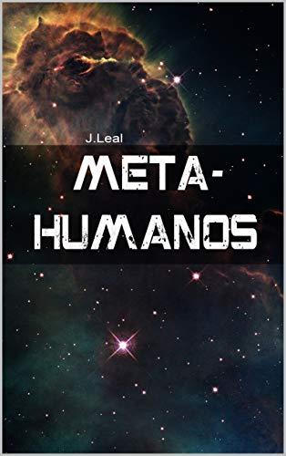 J.Leal - Meta-humanos (Portuguese Edition) por Juliano Leal