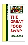 The Great Food Swap Cookbook (English Edition)
