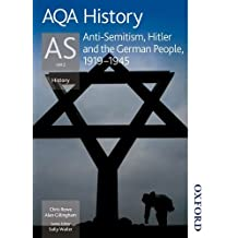 AQA AS History Anti-Semitism, Hitler and the German People, 1919-1945