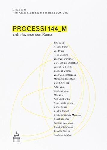 Processi 144_M : entrelazarse con Roma