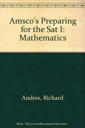 Amsco's Preparing for the Sat I: Mathematics by Richard Andres (2004-09-04)