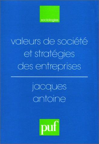 Valeurs de société et stratégies des entreprises par Jacques Antoine