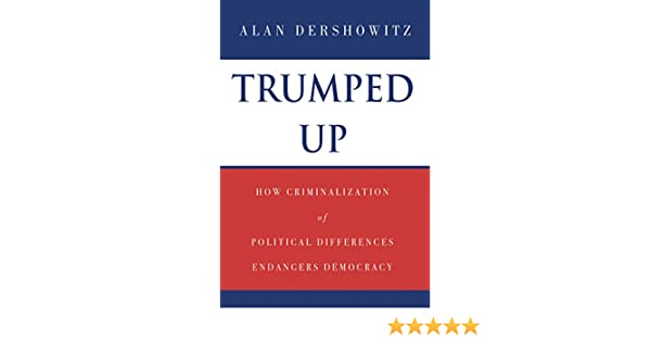 Trumped Up: How Criminalization of Political Differences Endangers ...