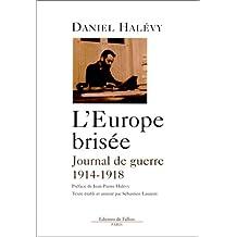 L'Europe brisée : Journal de guerre 1914-1918