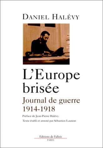 L'Europe brisée : Journal de guerre 1914-1918 par Daniel Halévy