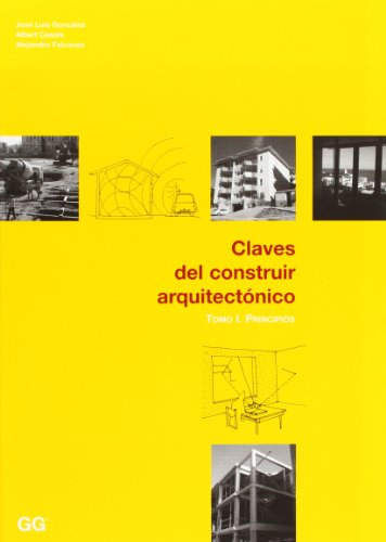 Claves del construir arquitectónico Tomo I: Principios