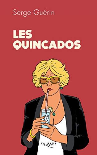 Les Quincados par Serge Guérin