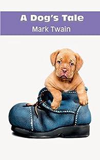 A Dog's Tale par Mark Twain