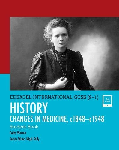 Edexcel International GCSE (9-1) History Changes in Medicine, c1848-c1948 Student Book