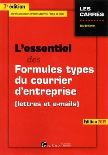 L'essentiel des formules types du courrier d'entreprise : (Lettres et e-mails)