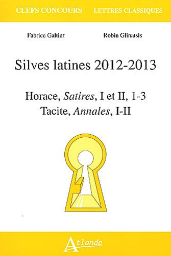 Silves latines 2012-2013 : Horace, Satires, I et II, 1-3, Tacite, Annales, I-II