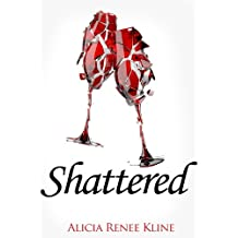 Shattered (The Intoxicated Book 2)