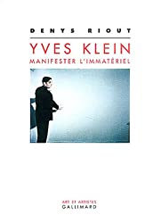 Yves Klein : Manifester l'immatériel