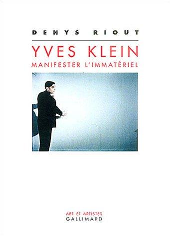Yves Klein : manifester l'immatériel par Denys Riout