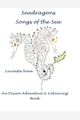 Seadragon Songs of the Sea: An ocean adventure & conservation colouring book: Volume 1 Paperback
