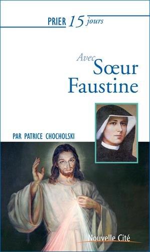 Prier 15 jours avec soeur Faustine