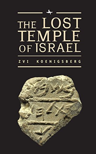 The Lost Temple of Israel: Why Jacob Crossed His Arms by Koenigsberg, Zvi (2015) Hardcover