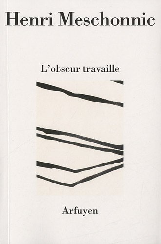 L'obscur travaille par Henri Meschonnic