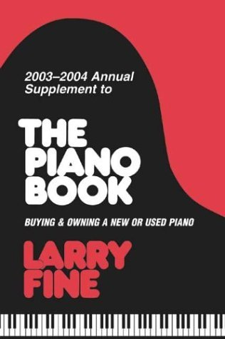 Piano Book 2003-2004: Buying and Owning a New or Used Paino (Acoustic & Digital Piano Buyer) by Larry Fine (1-Sep-2003) Paperback