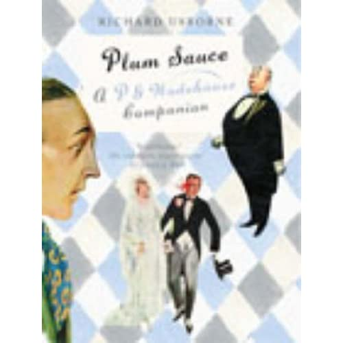 Plum Sauce: A Wodehouse Companion by Richard Usborne (2002-11-07)
