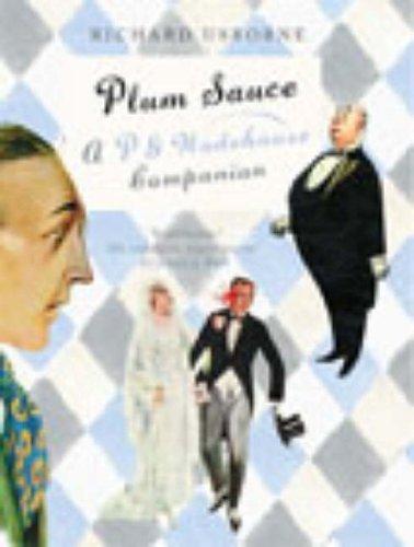 Plum Sauce: A Wodehouse Companion by Richard Usborne (2002-11-07)
