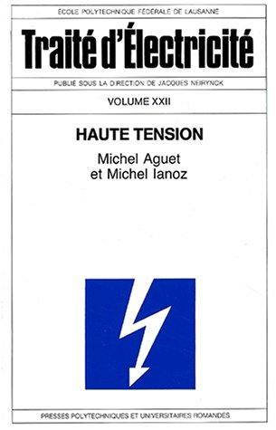 Haute tension: Traité d'électricité - Volume 22 par Michel Aguet