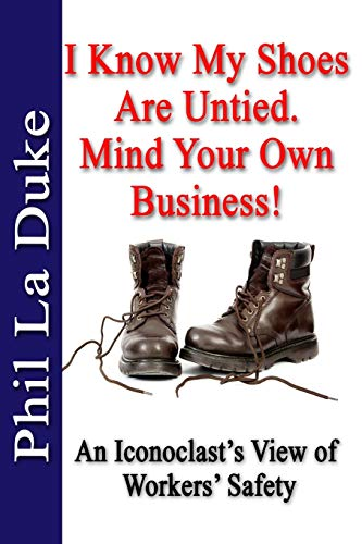 I Know My Shoes Are Untied.: Mind Your Own Business!