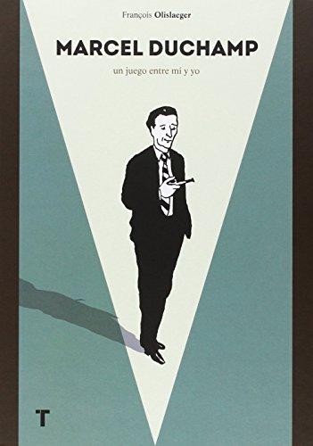 Marcel Duchamp. Una Partida Entre Mí Y Yo (El Cuarto de las Maravillas)