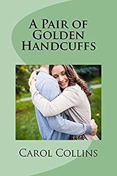 A Pair of Golden Handcuffs by [Collins, Carol]
