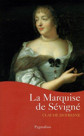 La Marquise de Sévigné par Claude Dufresne