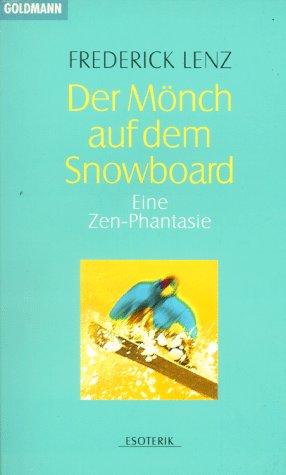 Der Mönch auf dem Snowboard. Eine Zen-Phantasie